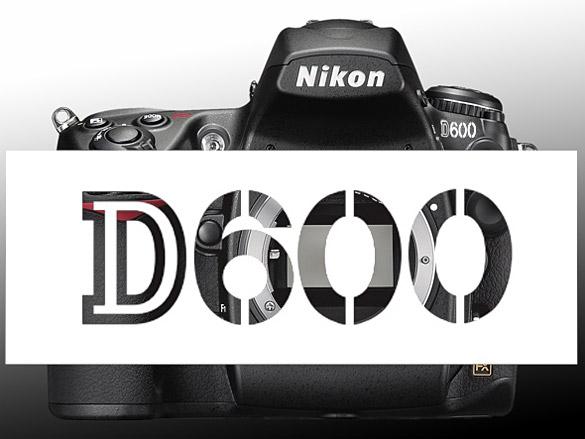 Nikon D600 Beklenenden Yüksek Fiyatlı Geliyor [$2100]