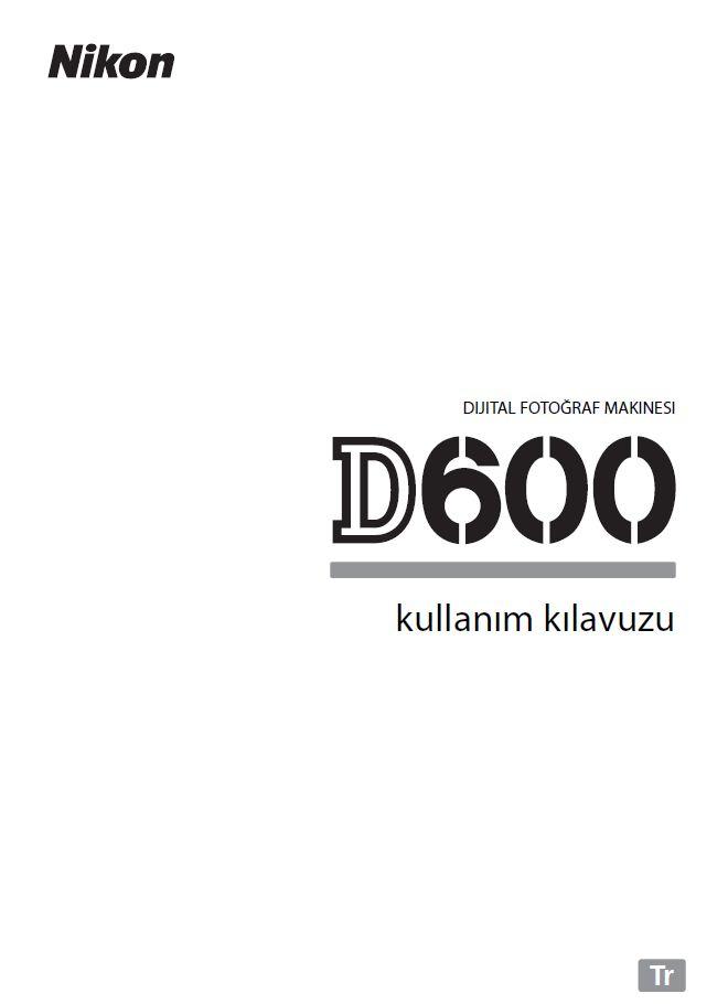 Nikon D600 Türkçe Kullanım Kılavuzu
