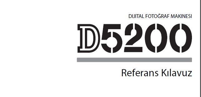 Nikon D5200 Türkçe ve İngilizce Kullanım Kılavuzu Yayınlandı