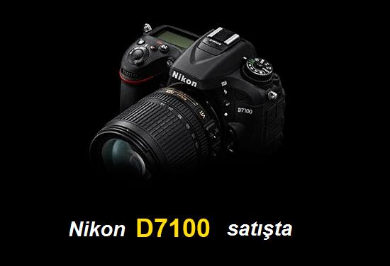 Nikon D7100 Satış Fiyatı Belli Oldu