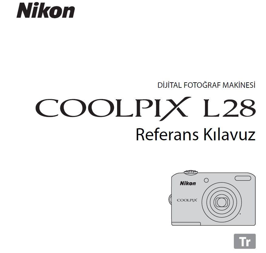 Nikon Coolpix L28 Türkçe ve İngilizce Kullanım Kılavuzu Yayınlandı