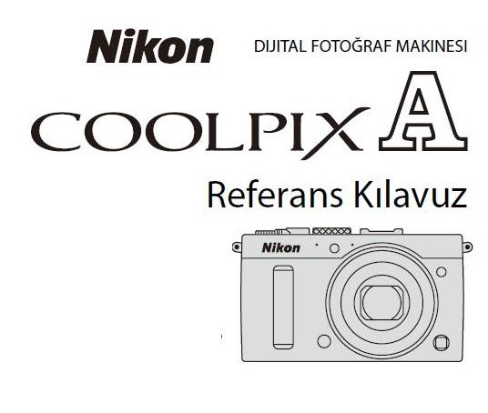 Nikon Coolpix A Türkçe ve İngilizce Kullanım Kılavuzu Yayınlandı