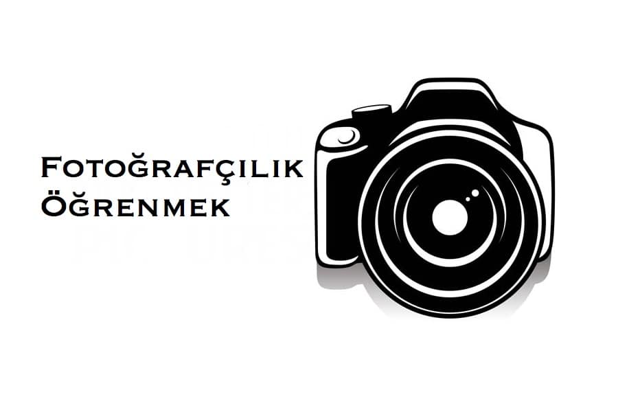 Fotoğrafçılık Öğrenmek