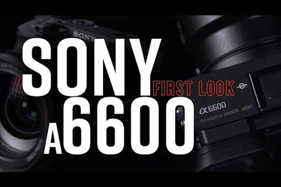 Sony A6600 Aynasız Fotoğraf Makinesi – Özellikleri ve Fiyatı